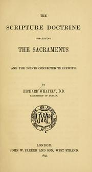 Cover of: The scripture doctrine concerning the sacraments and the points connected therewith