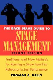 The back stage guide to stage management by Kelly, Thomas A.