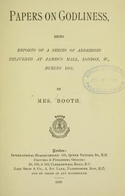 Cover of: Papers on Godliness: being reports of a series of addresses delivered at James's Hall, London, W., during 1881.