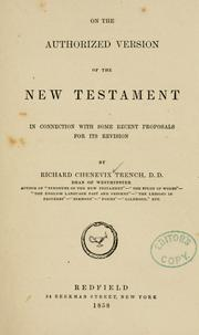 Cover of: On the authorized version of the New Testament in commection with some recent proposals for its revision