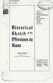 Cover of: ... Historical sketch of the missions in Siam. | Presbyterian Church in the U.S.A. Board of Foreign Missions.