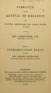 Cover of: Narrative of the revival of religion at Kilsyth, Cambusland, and other places in 1742 | James Robe