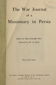 Cover of: The War journal of a missionary in Persia | edited by Mary Schauffler Platt ; foreword by W. A. Shedd.