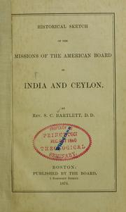 Cover of: Historical sketch of the missions of the American Board in India and Ceylon | Samuel Colcord Bartlett
