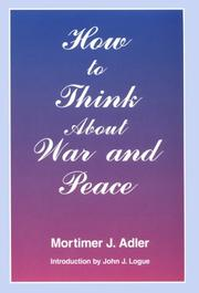 Cover of: How to think about war and peace