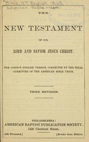 Cover of: The New Testament of Our Lord and Savior Jesus Christ |