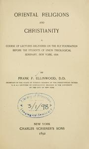 Cover of: Oriental religions and Christianity. | Frank F. Ellinwood