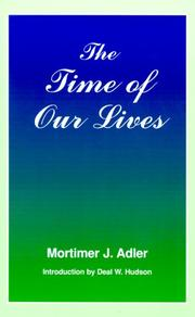 Cover of: The time of our lives: the ethics of common sense
