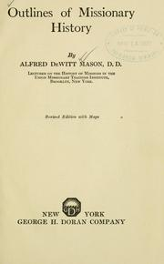 Cover of: Outlines of missionary history. | Alfred DeWitt Mason