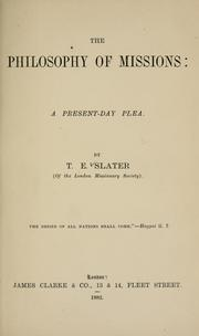 Cover of: The philosophy of missions | T. E. Slater