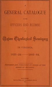 Cover of: A general catalogue of the officers and alumni of Union Theological Seminary in Virginia. by Richmond (Va.). Union Theological Seminary.