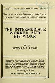 Cover of: The intermediate worker and his work | Edward Samuel Lewis