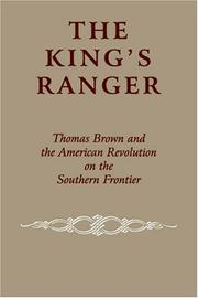 Cover of: The king's ranger: Thomas Brown and the American Revolution on the southern frontier