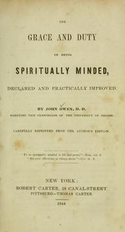 Cover of: The grace and duty of being spiritually minded | Owen, John