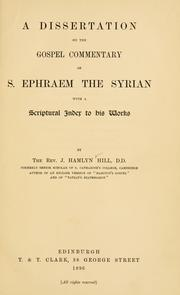 Cover of: dissertation on the gospel commentary of S. Ephraem the Syrian | James Hamlyn Hill