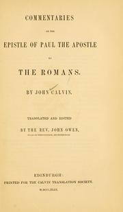 Cover of: Commentaries on the Epistle of Paul the Apostle to the Romans | Jean Calvin