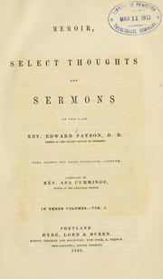 Cover of: Memoir, select thoughts and sermons of the late Rev. Edward Payson ..