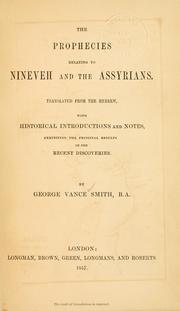 Cover of: The prophecies relating to Nineveh and the Assyrians | George Vance Smith