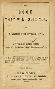 Cover of: The book that will suit you; or, a word for every one | James Smith