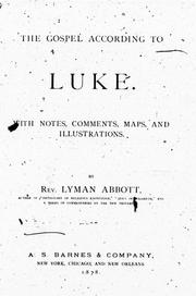 Cover of: The gospel according to Luke: with notes, comments, maps, and illustrations