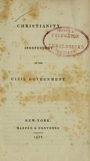 Cover of: Christianity independent of the civil government