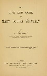 Cover of: The life and work of Mary Louisa Whately