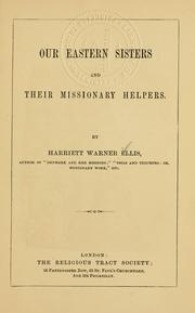 Our Eastern sisters and their missionary helpers by Harriett Warner Ellis