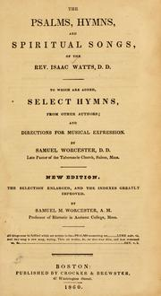 Cover of: The Psalms, hymns, and spiritual songs, of the Rev. Isaac Watts, D.D: to which are added, select hymns, from other authors, and directions for musical expression