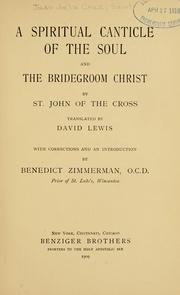 Cover of: A spiritual canticle of the soul and the bridegroom Christ