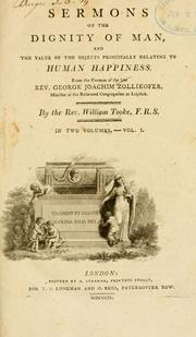 Cover of: Sermons on the dignity of man and the value of the objects          principally relating to human happiness