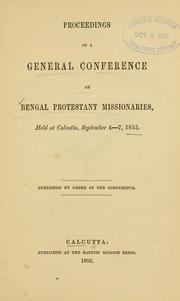 Cover of: Proceedings of a General Conference | General Conference of Bengal Protestant Missionaries (1855 Calcutta)