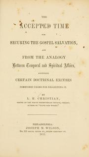 Cover of: accepted time for securing the gospel salvation & | L. H. Christian