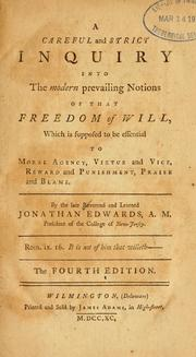 Cover of: A careful and strict inquiry into the modern prevailing notions of that freedom of will