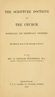 Cover of: The Scripture doctrine of the church | D. Douglas Bannerman