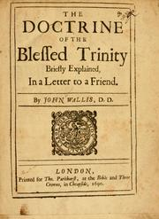 Cover of: Doctrine of the blessed Trinity, briefly explained in a letter to a friend. | Wallis, John