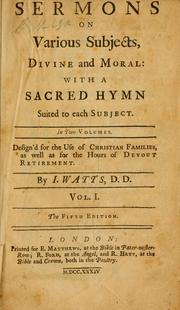Cover of: Sermons on various subjects, divine and moral: with a sacred hymn suited to each subject ...