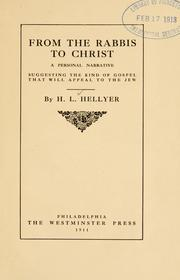 From the rabbis to Christ by Henry L. Hellyer