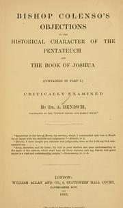 Cover of: Bishop Colenso's objections to the historical character of the Pentateuch and the book of Joshua (contained in Part I.) critically examined