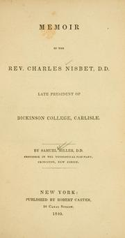 Cover of: Memoir of the Rev. Charles Nisbet, D. D., late president of Dickinson College, Carlisle