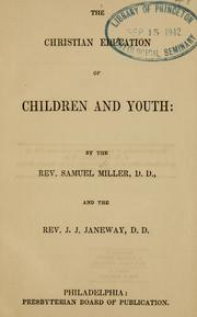 Cover of: Christian education of children and youth. | Miller, Samuel