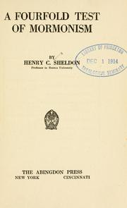Cover of: A fourfold test of Mormonism | Henry C. Sheldon