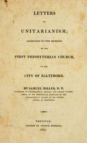 Cover of: Letters on Unitarianism: addressed to the members of the First Presbyterian Church, in the city of Baltimore.