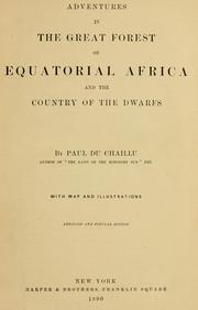 Cover of: Adventures in the great forest of equatorial Africa and the country of the dwarfs | Paul B. Du Chaillu