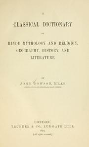 A classical dictionary of Hindu mythology and religion, geography, history, and literature by Dowson, John