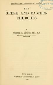 The Greek and Eastern churches by Walter F. Adeney