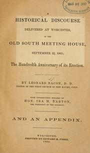 Cover of: Historical discourse delivered at Worcester, in the Old South Meeting House, September 22, 1863