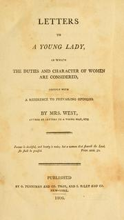 Cover of: Letters to a young lady: in which the duties and character of women are considered, chiefly with a reference to prevailing opinions