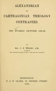 Cover of: Alexandrian and Carthaginian theology contrasted | J. B. Heard