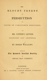 Cover of: The bloudy tenent of persecution for cause of conscience discussed | Williams, Roger