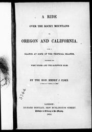 A ride over the Rocky Mountains to Oregon and California by Henry J. Coke